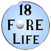 18 Fore Life